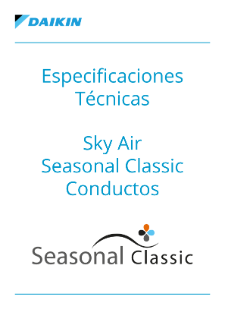 Especificaciones Técnicas - Sky Air Seasonal Classic Conductos
