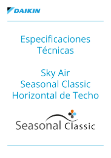 Especificaciones técnicas - Sky Air Seasonal Classic Horizontal de Techo