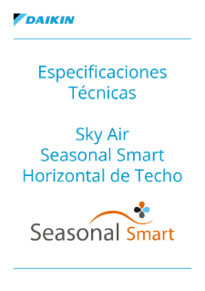 Especificaciones técnicas - Sky Air Seasonal Smart Horizontal de Techo